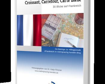 30 Blicke auf Frankreich: Das E-Book zur Blogparade