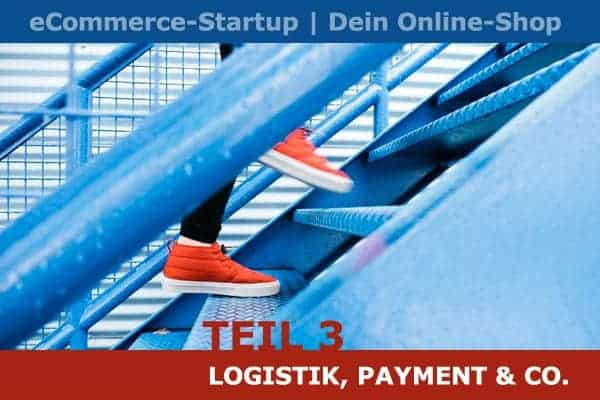 eCommerce-Startup Teil 3