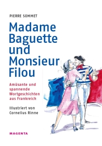 Madame Baguette und Monsieur Filou